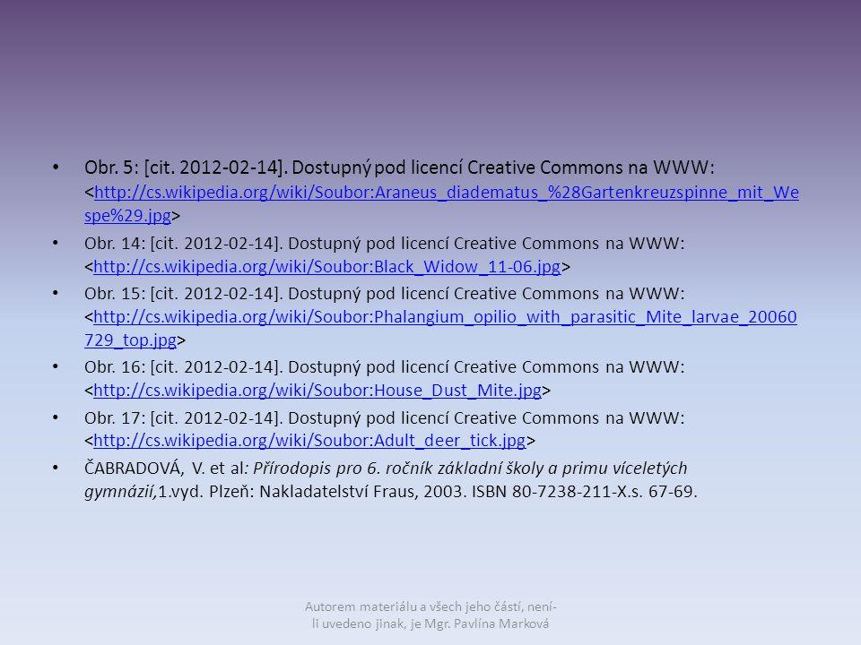 Obr. 5: [cit. 2012-02-14]. Dostupný pod licencí Creative Commons na WWW: <http://cs.wikipedia.org/wiki/Soubor:Araneus_diadematus_%28Gartenkreuzspinne_mit_Wespe%29.jpg>